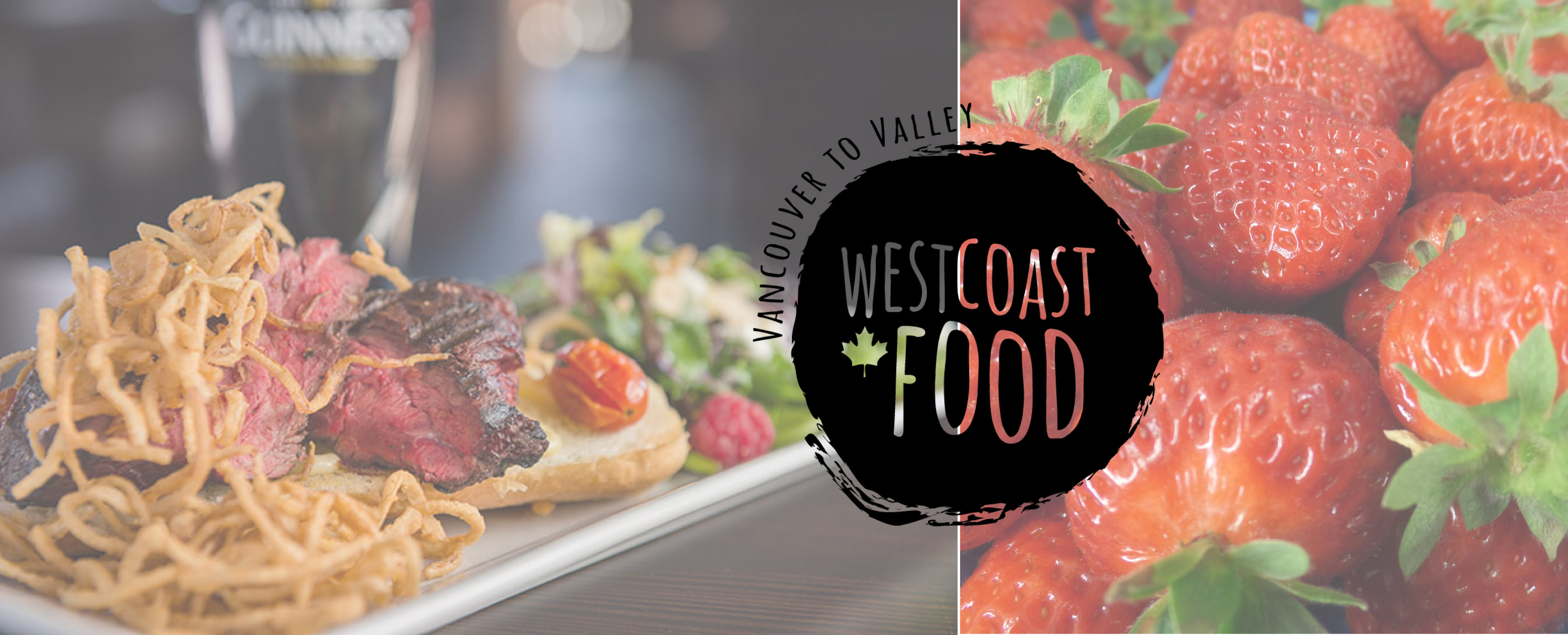 West Coast Food - Vancouver to Valley